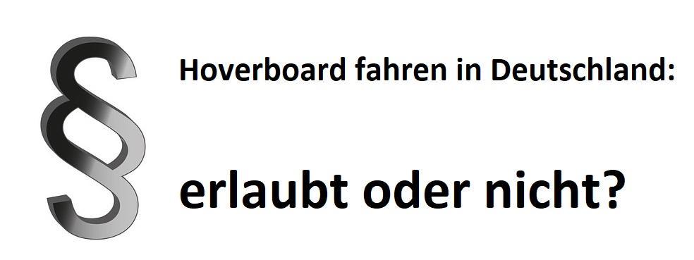 Rechtlige Lage beim Hoverboard fahren in Deutschland